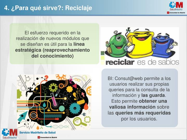 4. ¿Para qué sirve?: Reciclaje