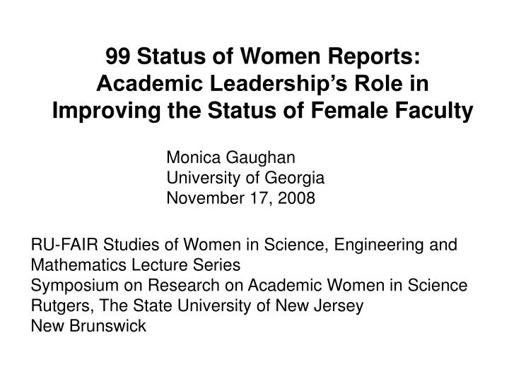 99 status of women reports academic leadership s role in improving the status of female faculty