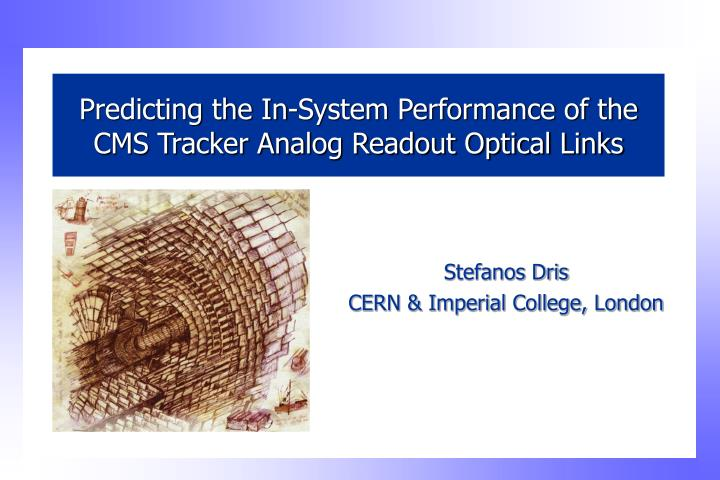 Predicting the in system performance of the cms tracker analog readout optical links