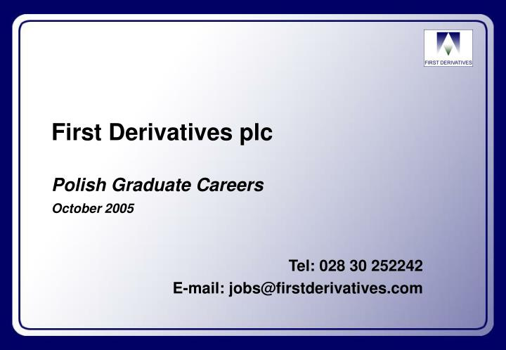 first derivatives plc polish graduate careers october 2005 n.