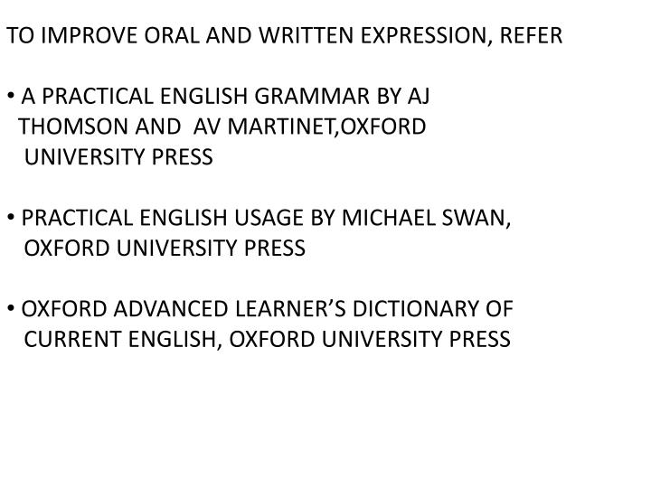 TO IMPROVE ORAL AND WRITTEN EXPRESSION, REFER