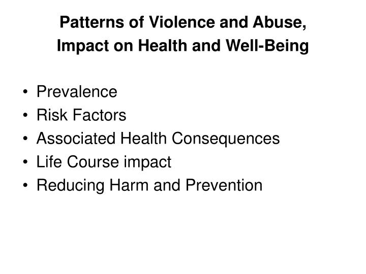 Patterns of violence and abuse impact on health and well being