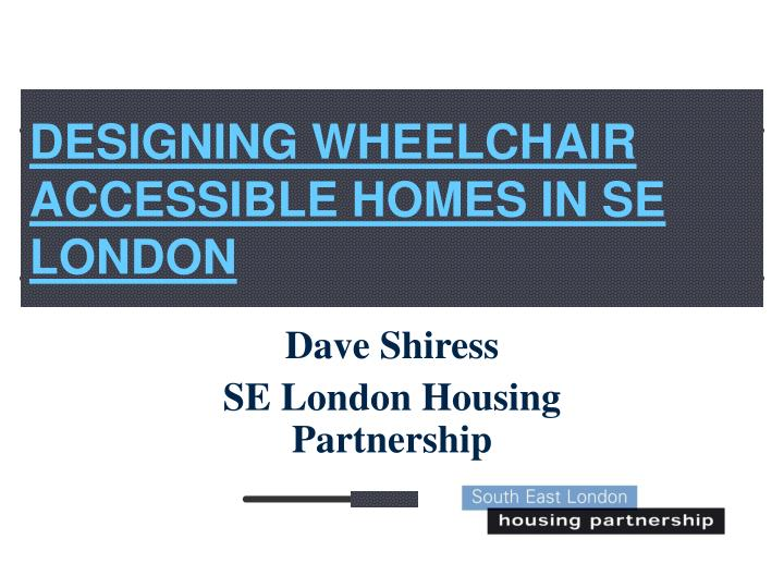 designing wheelchair accessible homes in se london n.