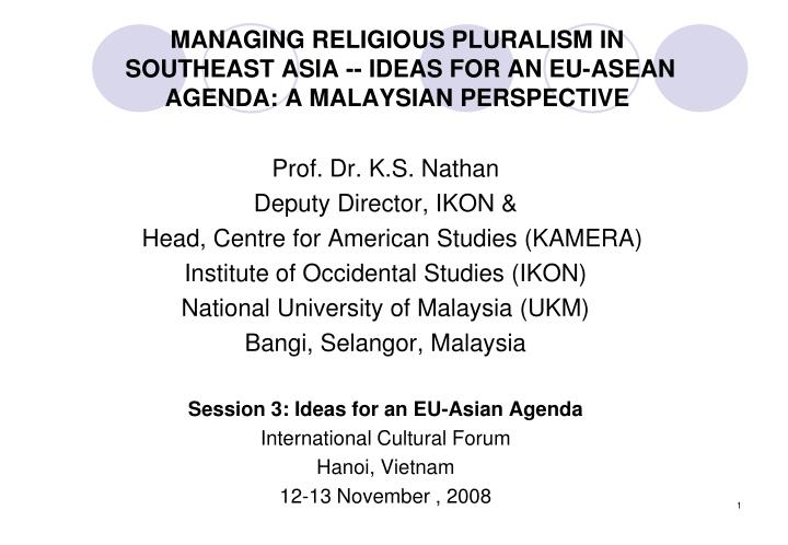 managing religious pluralism in southeast asia ideas for an eu asean agenda a malaysian perspective n.