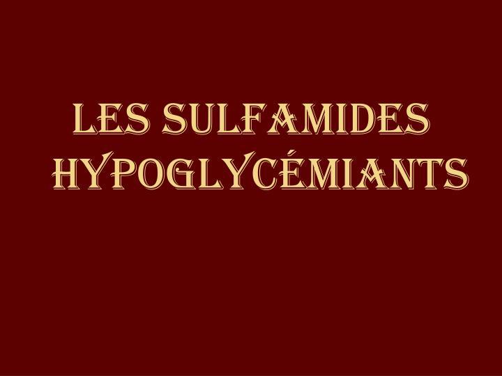 Les sulfamides hypoglycémiants