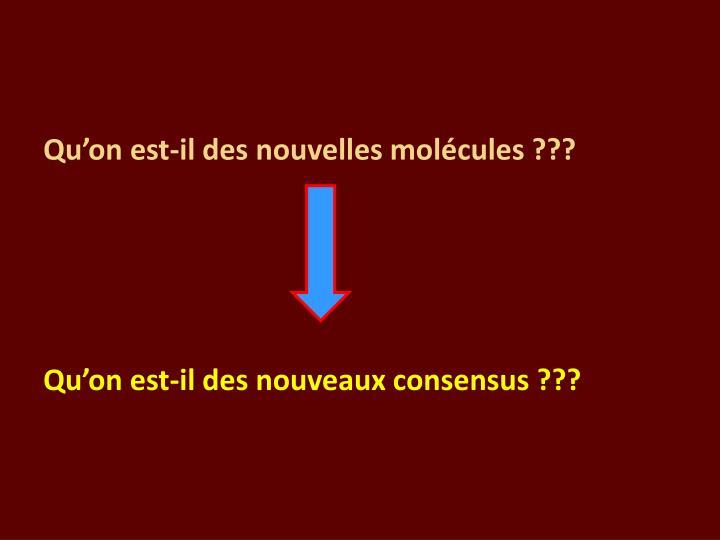 Qu'on est-il des nouvelles molécules ???