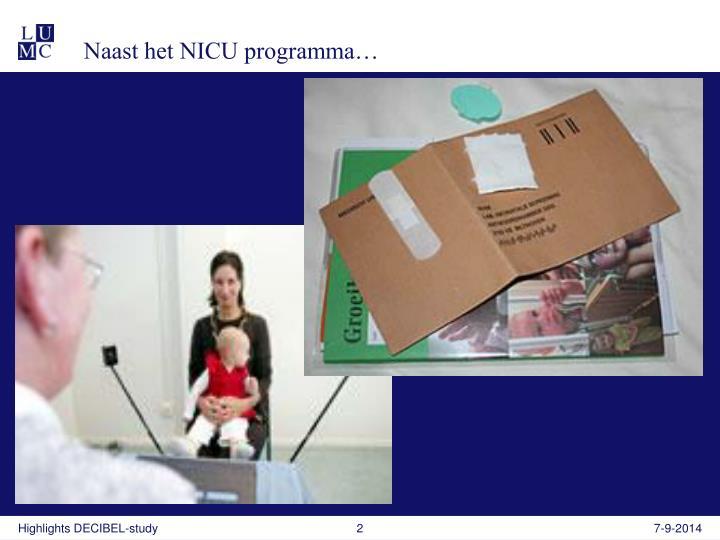 Naast het NICU programma…