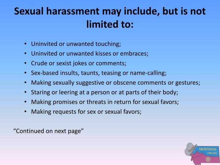 Sexual harassment may include, but is not limited to: