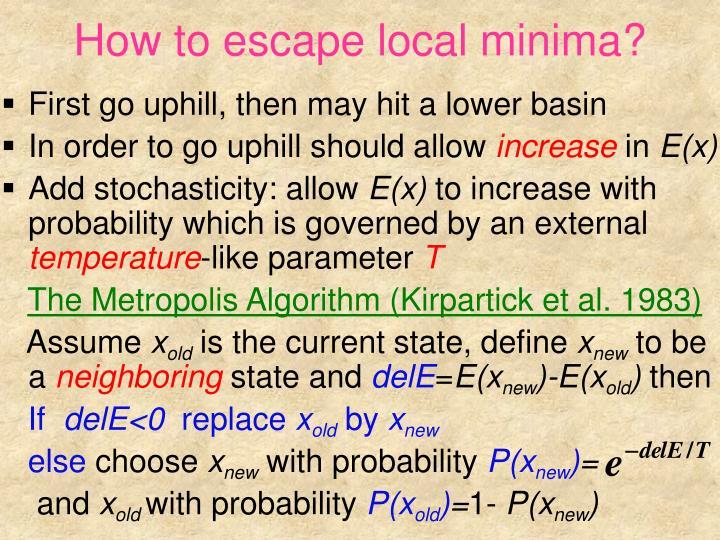 How to escape local minima?