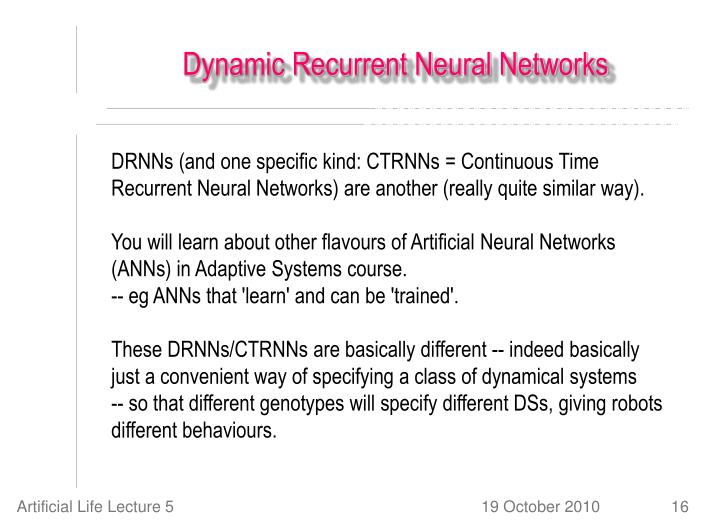 Dynamic Recurrent Neural Networks