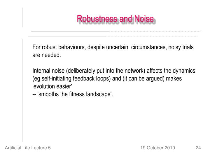 Robustness and Noise