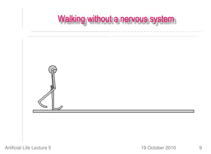 Walking without a nervous system