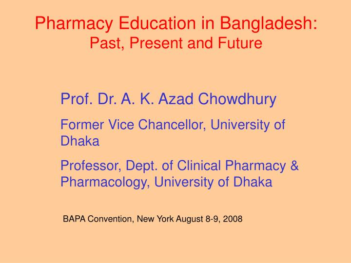 PPT - Pharmacy Education in Bangladesh: Past, Present and