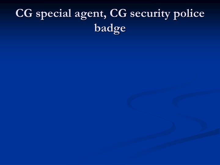 CG special agent, CG security police badge