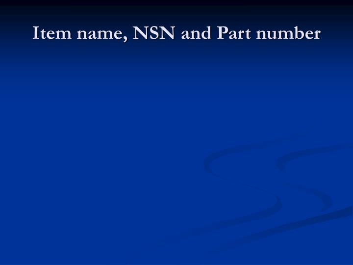 Item name, NSN and Part number