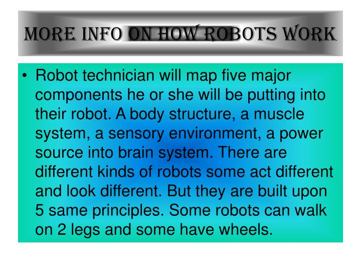 More info on how robots work