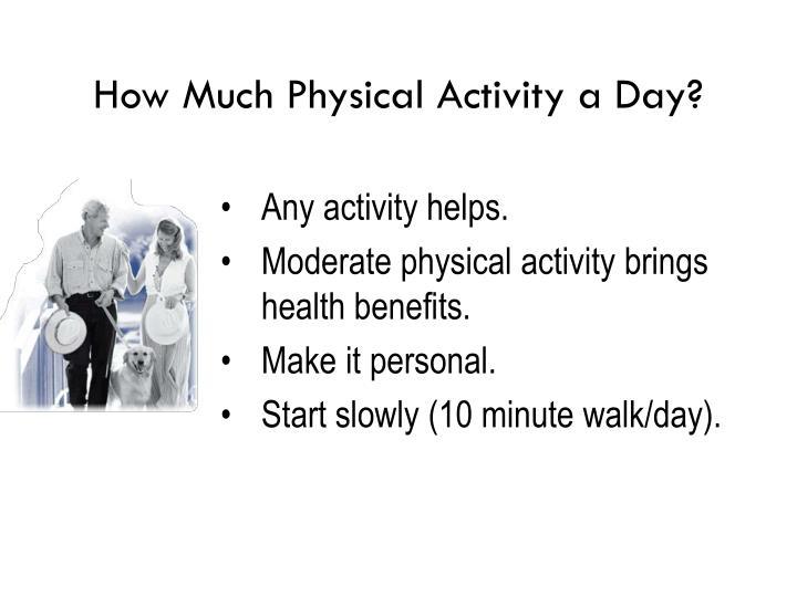 Any activity helps.