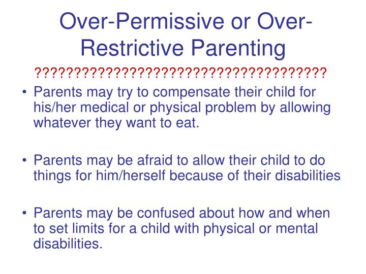 Over-Permissive or Over-Restrictive Parenting