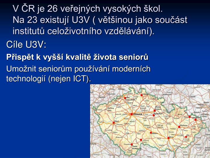 V ČR je 26 veřejných vysokých škol.
