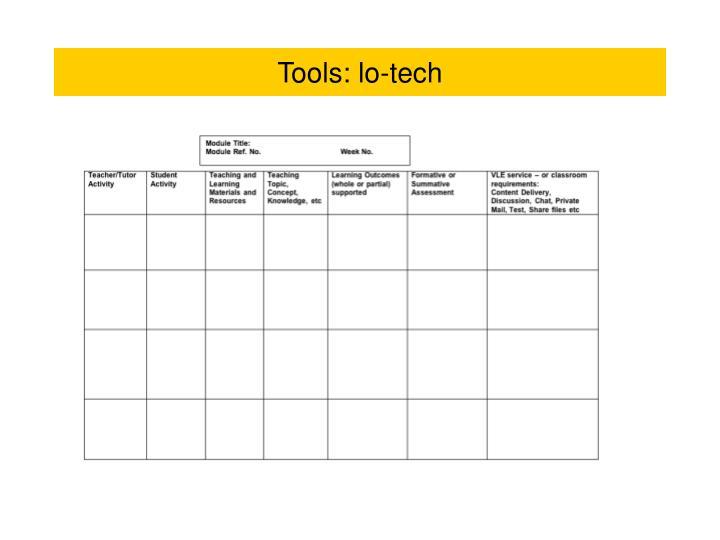 Tools: lo-tech