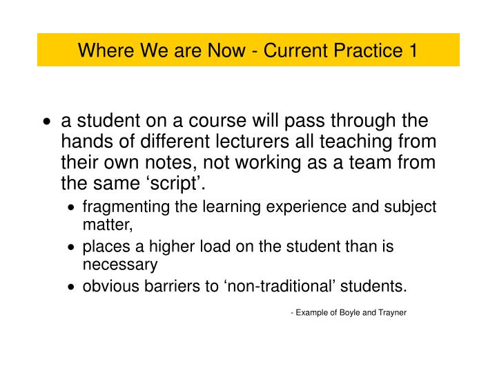 Where We are Now - Current Practice 1