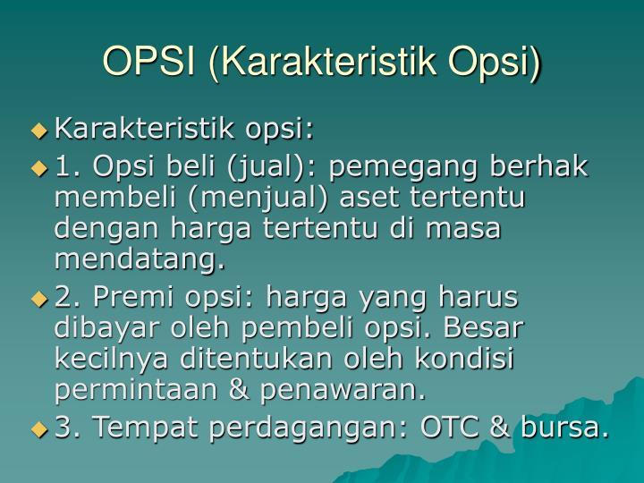 OPSI (Karakteristik Opsi)