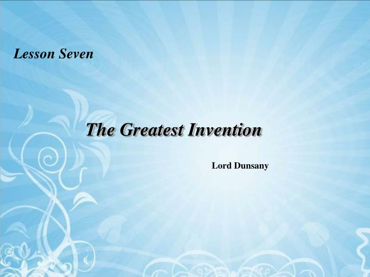 the greatest invention n.