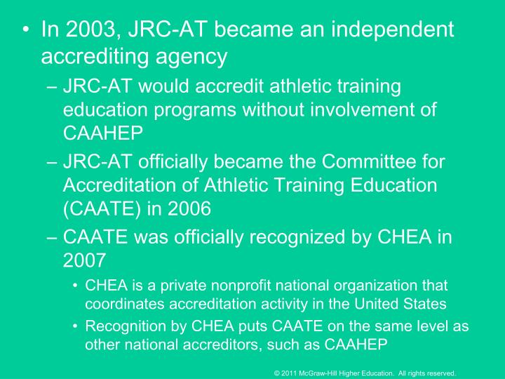 In 2003, JRC-AT became an independent accrediting agency