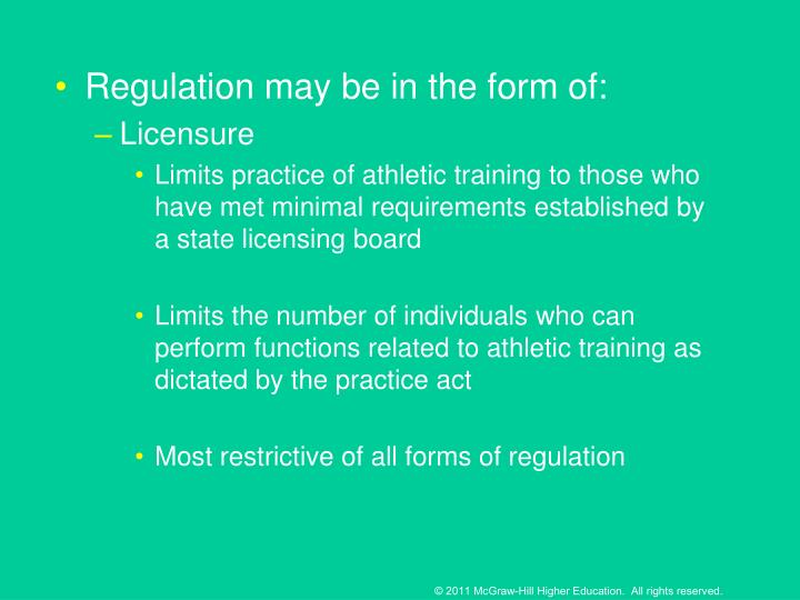 Regulation may be in the form of: