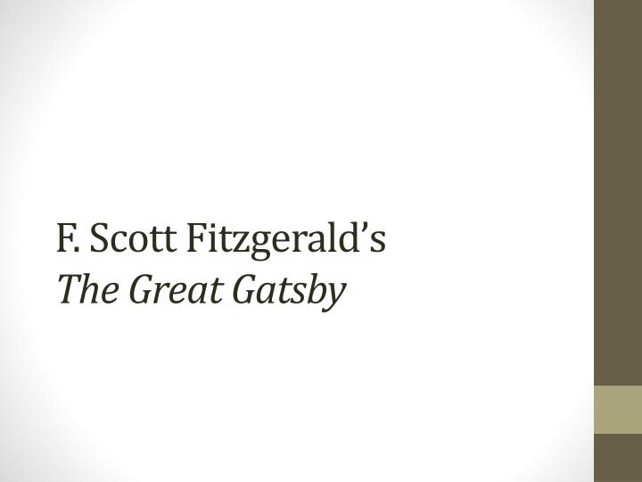 essays on f scott fitzgeralds the great gatsby Essay f scott fitzgerald francis scott key fitzgerald is while free essays can be fitzgeralds the great gatsby was released the fitzgeralds continued to.
