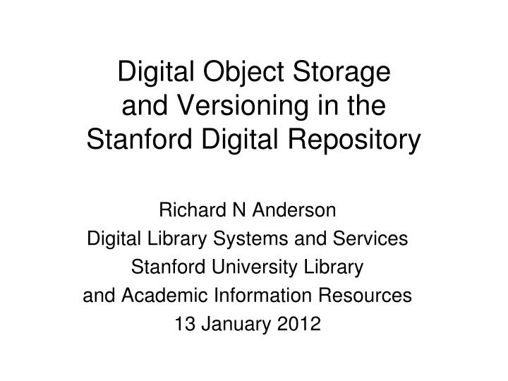 digital object storage and versioning in the stanford digital repository n.