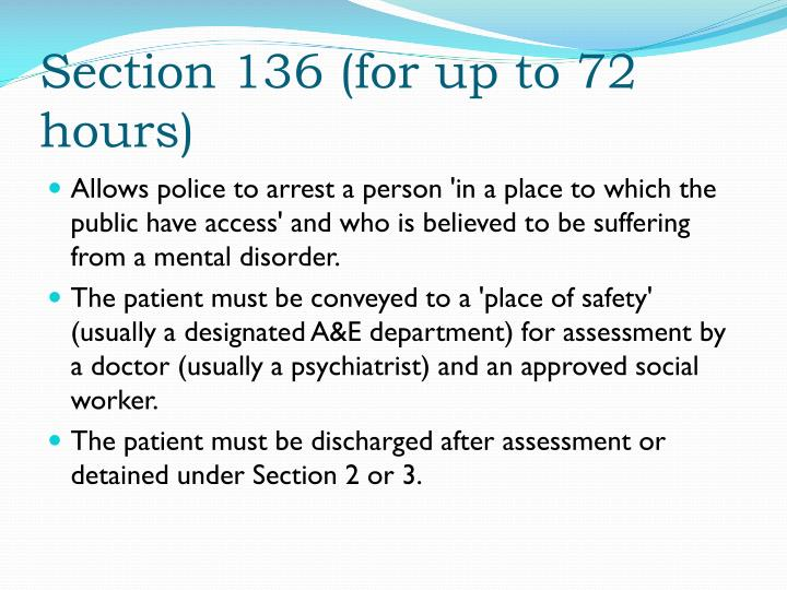 Section 136 (for up to 72 hours)