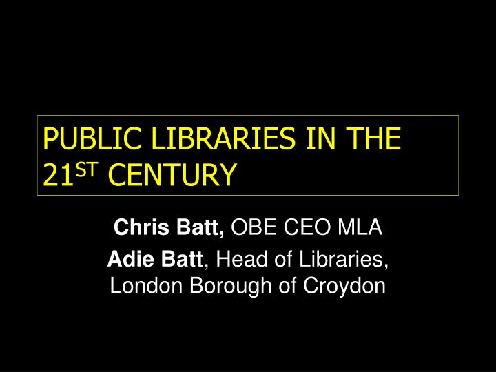 public libraries in the 21 st century n.