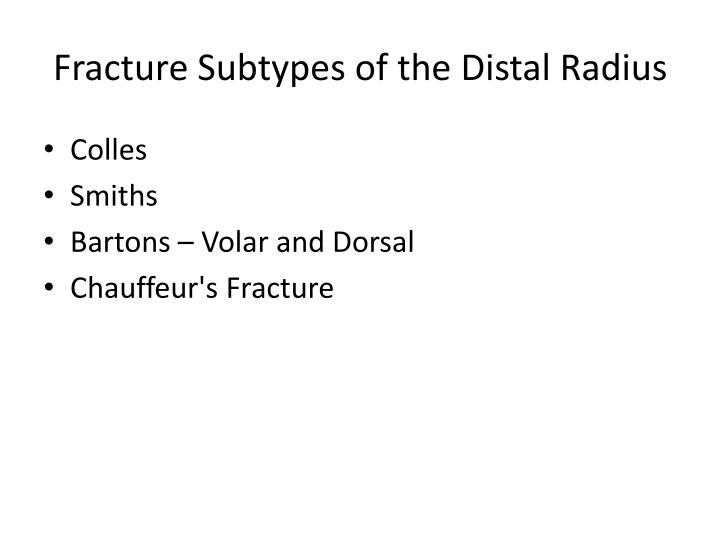 Fracture Subtypes of the Distal Radius