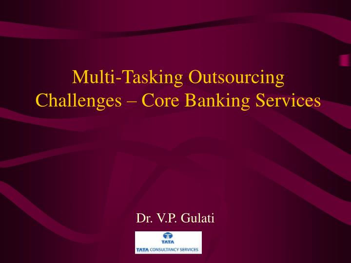 in light of outsourcing challenges for