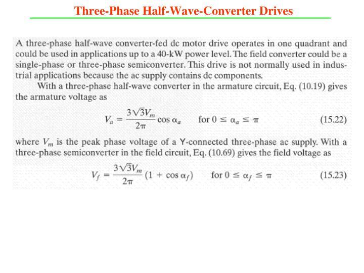Three-Phase Half-Wave-Converter Drives