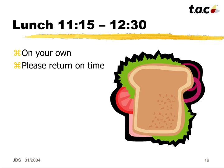Lunch 11:15 – 12:30