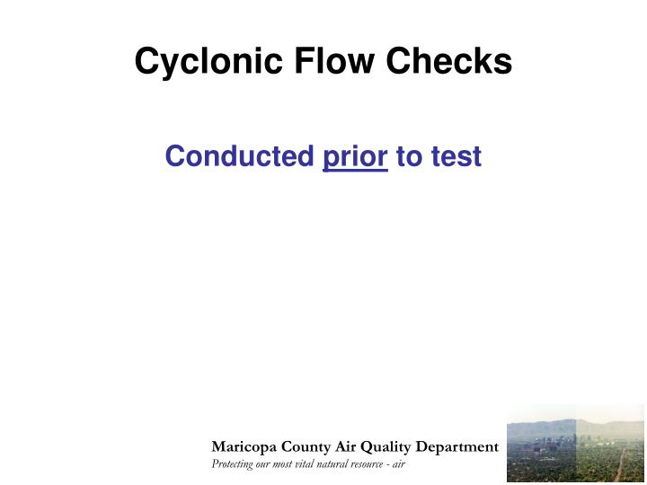 Cyclonic Flow Checks