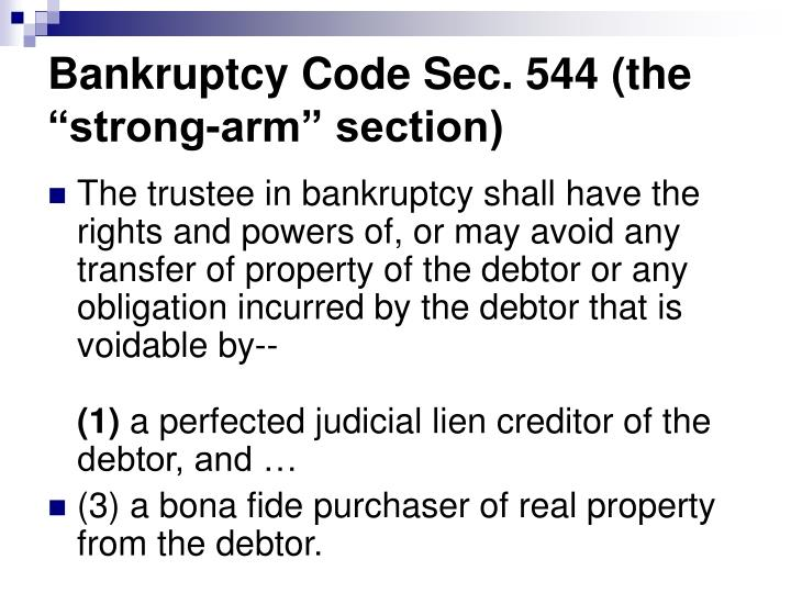 """Bankruptcy Code Sec. 544 (the """"strong-arm"""" section)"""