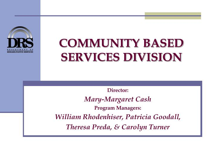 Community based services division