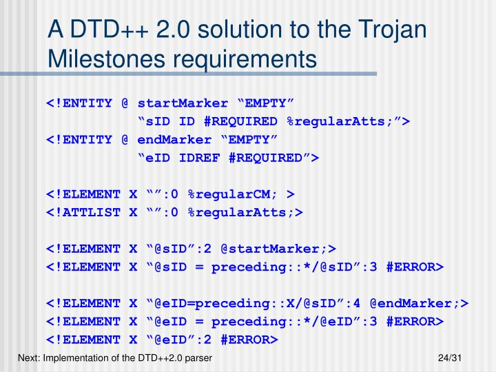 A DTD++ 2.0 solution to the Trojan Milestones requirements