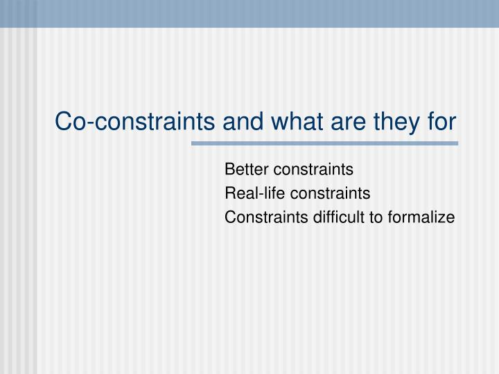 Co-constraints and what are they for