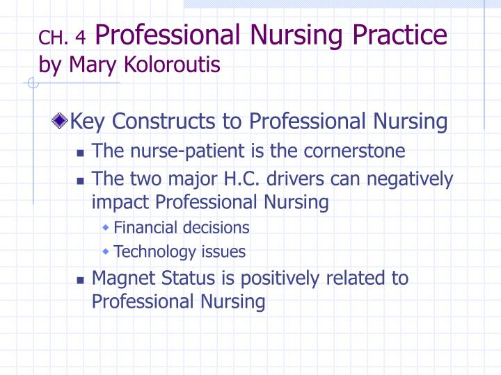 ch 4 professional nursing practice by mary koloroutis n.