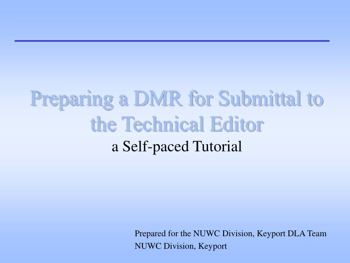 preparing a dmr for submittal to the technical editor a self paced tutorial n.