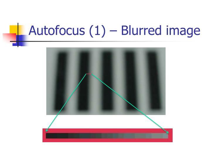 Autofocus (1) – Blurred image