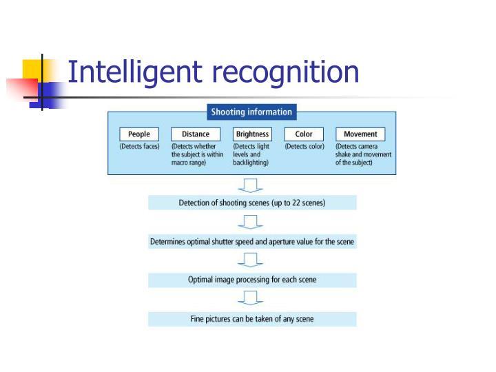 Intelligent recognition