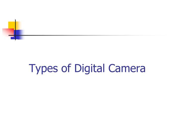 Types of Digital Camera