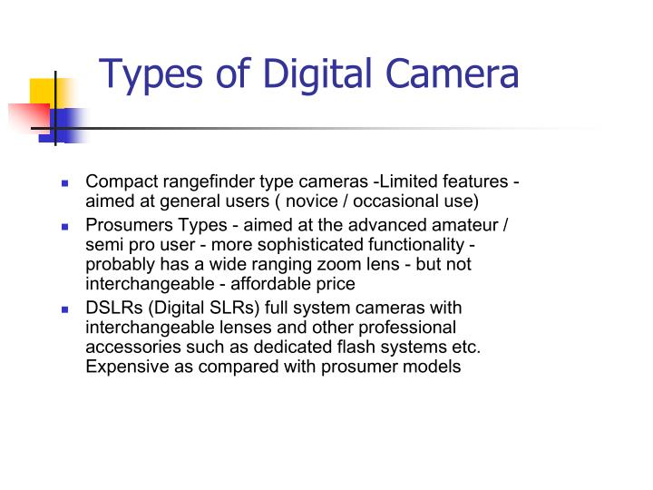 Compact rangefinder type cameras -Limited features - aimed at general users ( novice / occasional use)