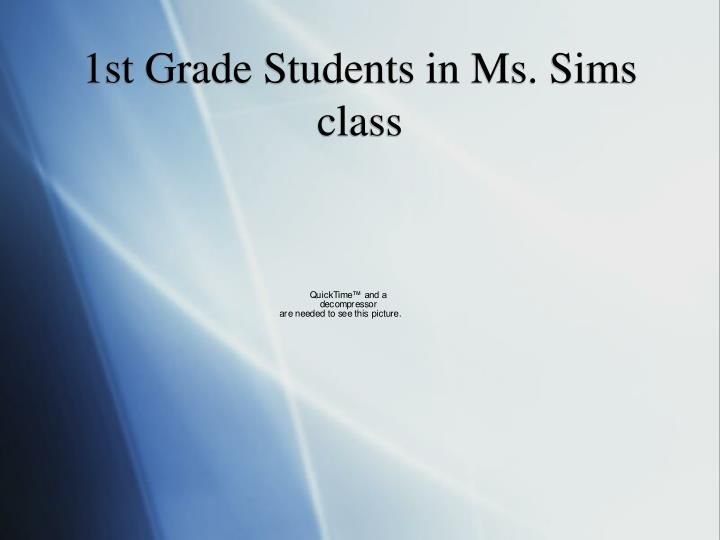 1st Grade Students in Ms. Sims class