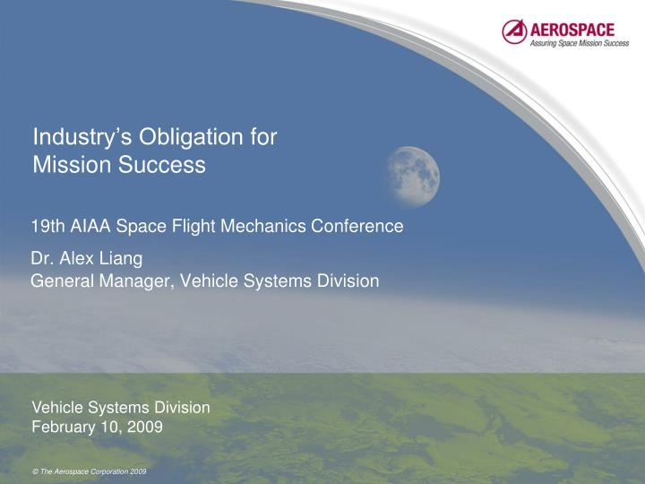 Industry s obligation for mission success